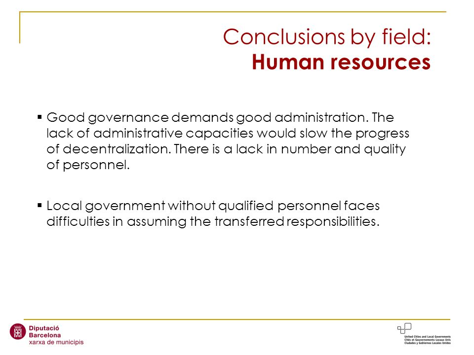 Conclusions by field: Human resources Good governance demands good administration.