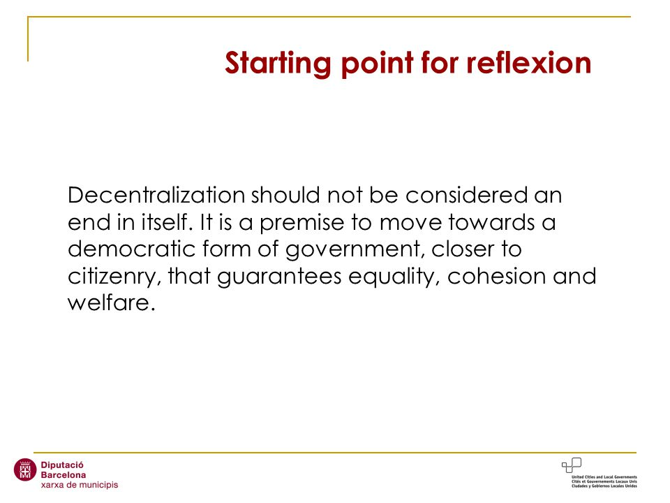 Decentralization should not be considered an end in itself.