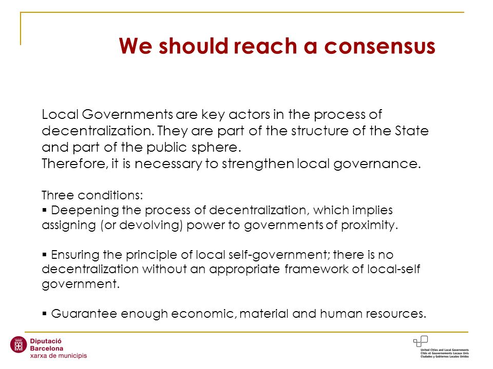Local Governments are key actors in the process of decentralization.