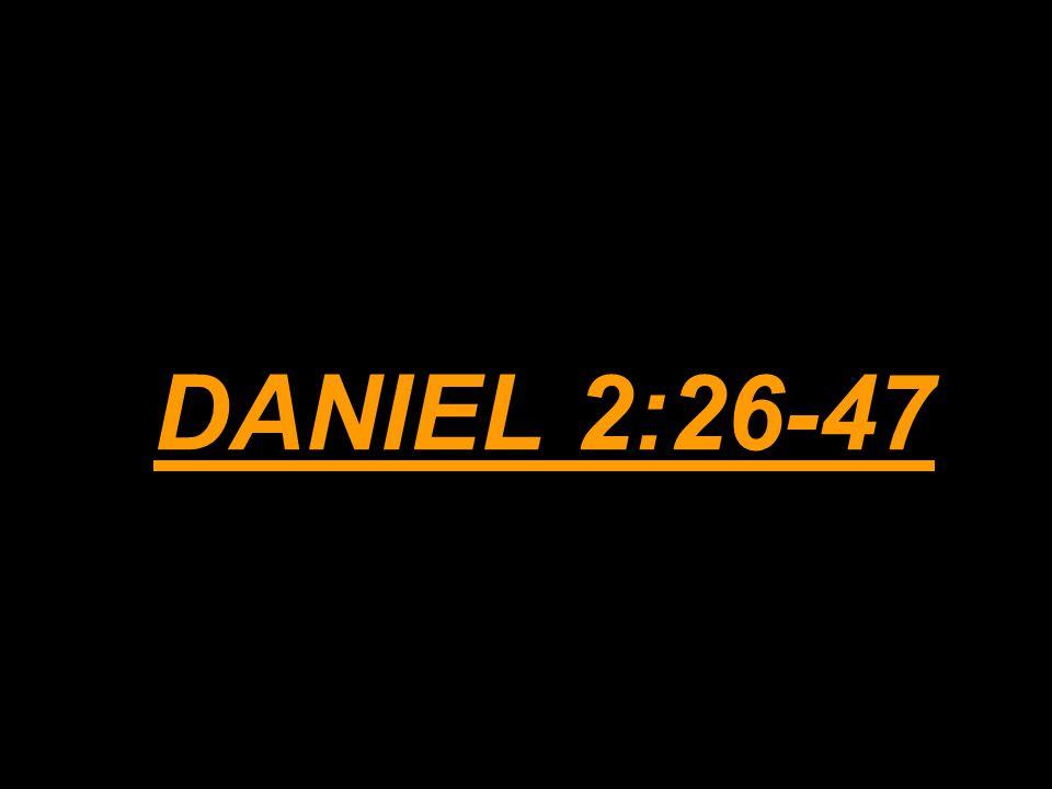 DANIEL 2:26-47