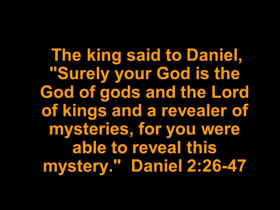 The king said to Daniel,