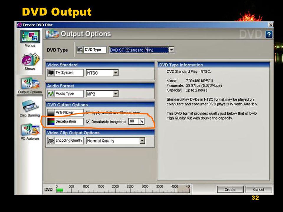 32 DVD Output