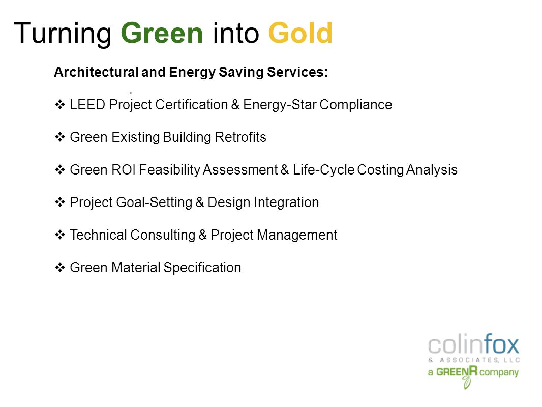 Turning Green into Gold.