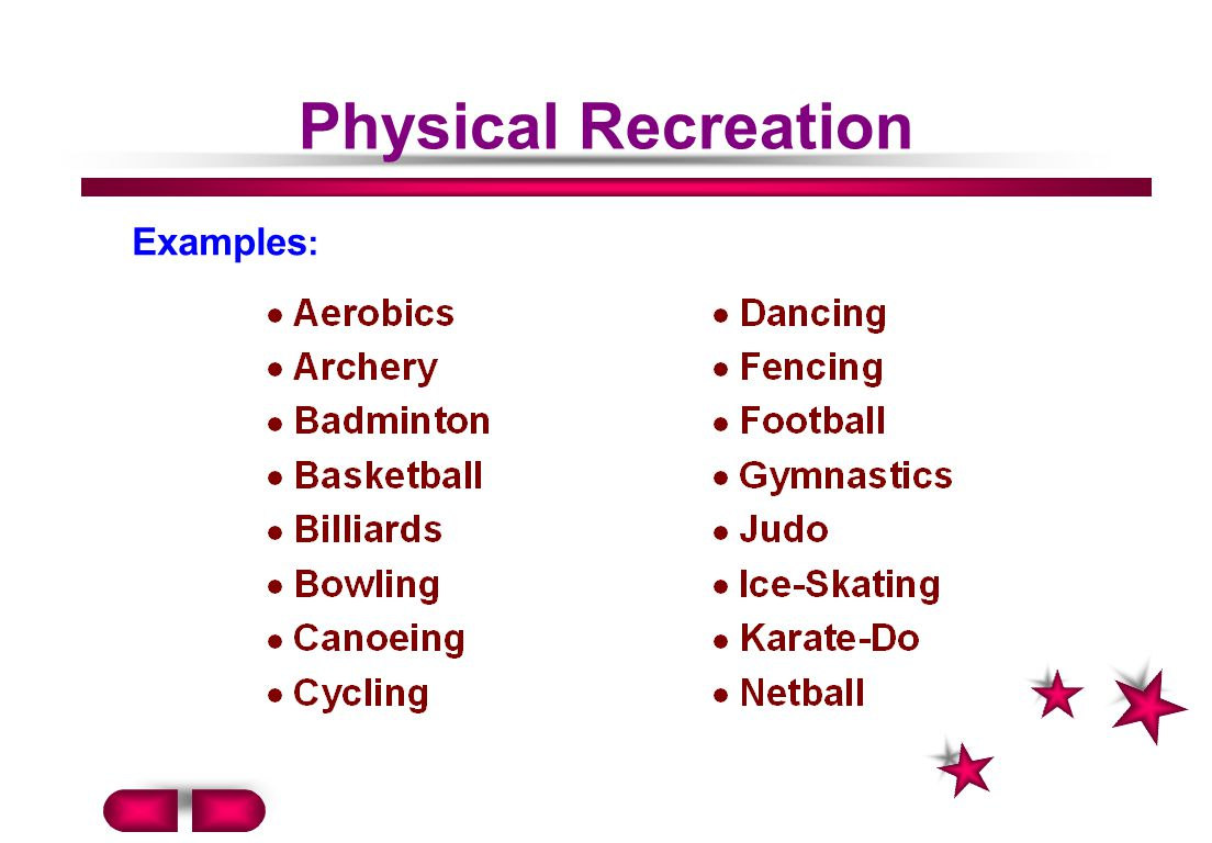 Physical Recreation Examples :