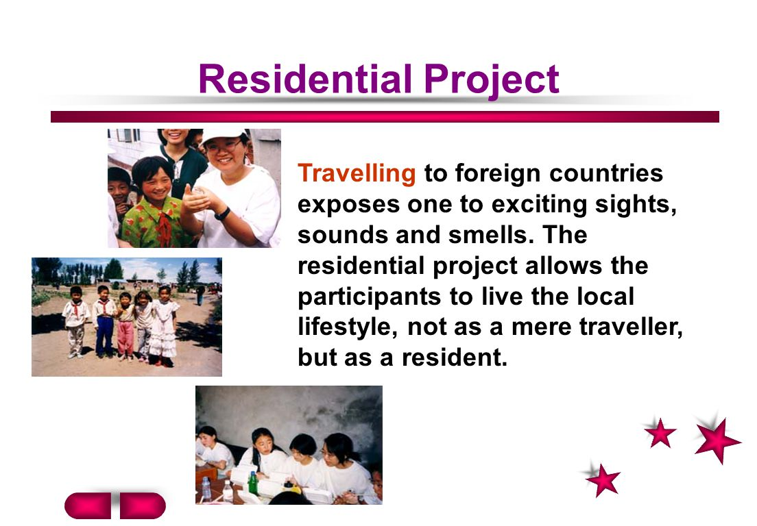 Residential Project Travelling to foreign countries exposes one to exciting sights, sounds and smells.