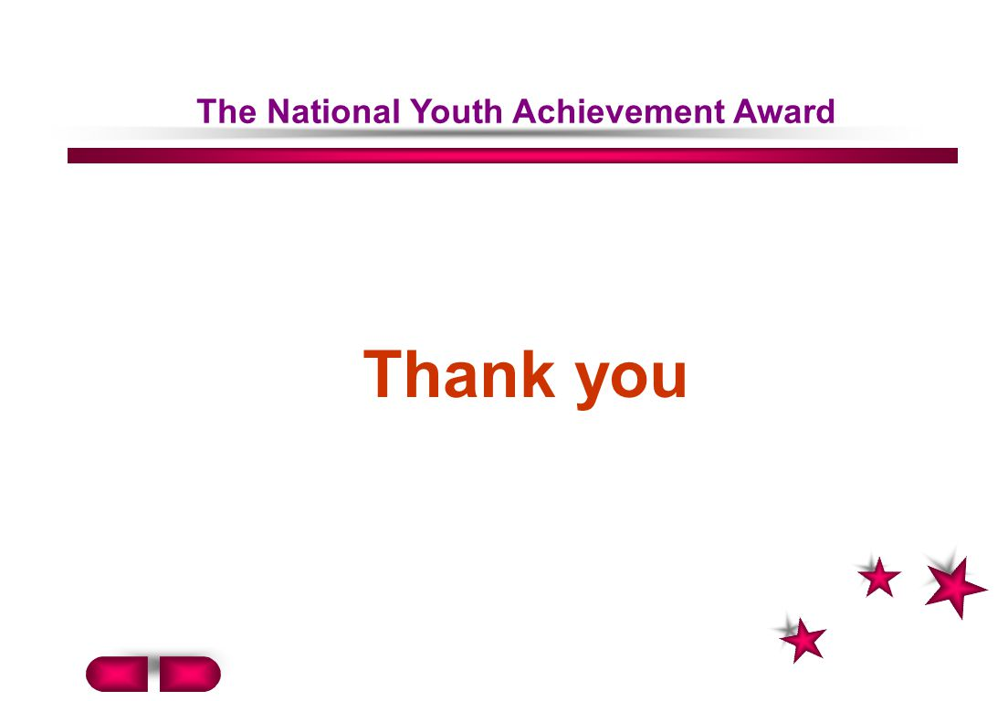 Thank you The National Youth Achievement Award