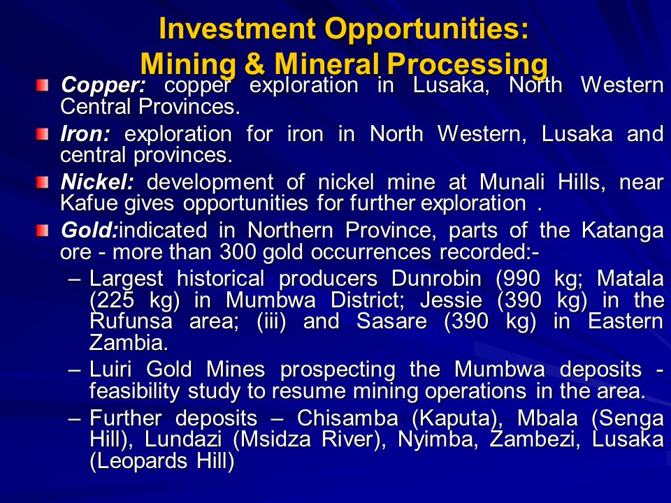 May 2008 Investment Opportunities: Mining & Mineral Processing Copper: copper exploration in Lusaka, North Western Central Provinces.
