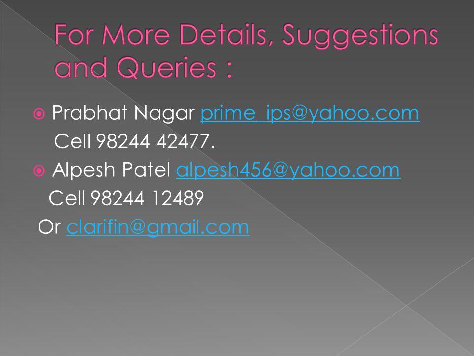 Prabhat Nagar prime_ips@yahoo.comprime_ips@yahoo.com Cell 98244 42477.