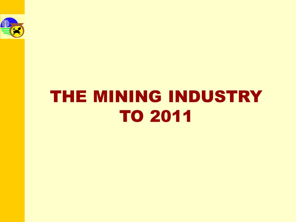 THE MINING INDUSTRY TO 2011