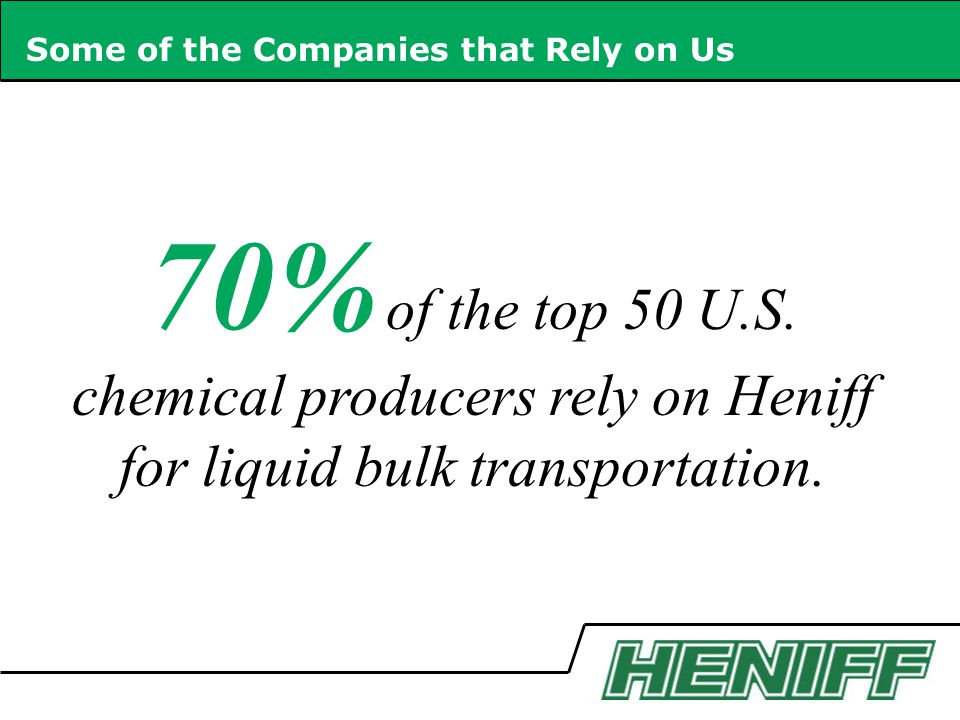 Some of the Companies that Rely on Us 70% of the top 50 U.S.