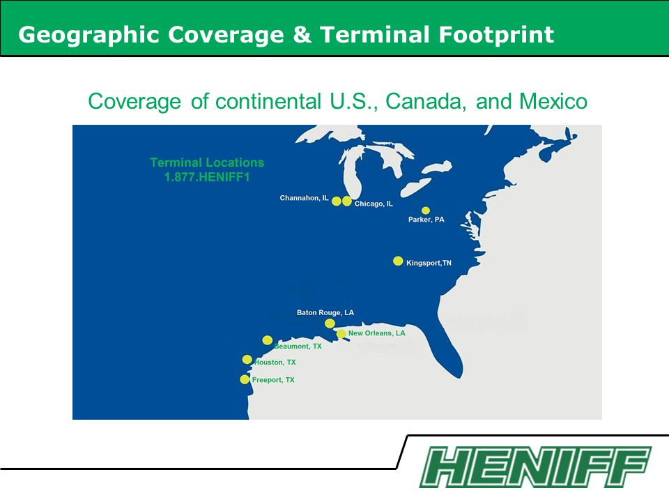 Geographic Coverage & Terminal Footprint Coverage of continental U.S., Canada, and Mexico