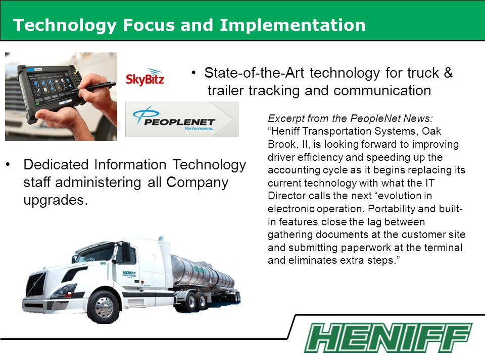 Technology Focus and Implementation Dedicated Information Technology staff administering all Company upgrades.