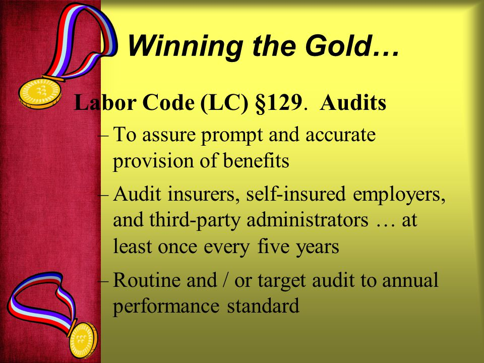 Winning the Gold… Labor Code (LC) §129.