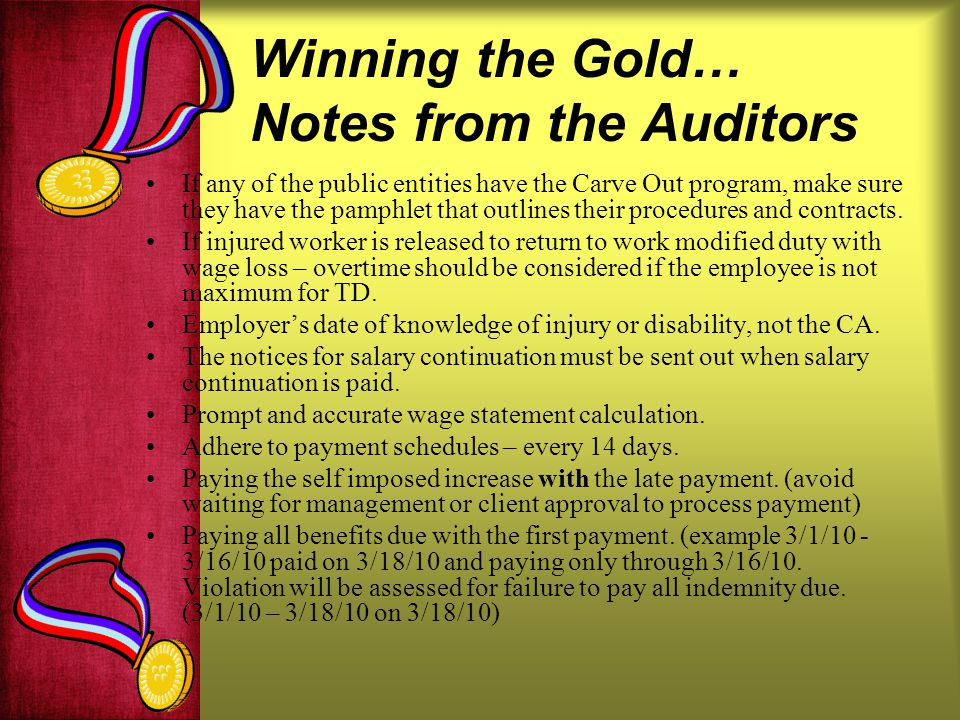 Winning the Gold… Notes from the Auditors If any of the public entities have the Carve Out program, make sure they have the pamphlet that outlines their procedures and contracts.
