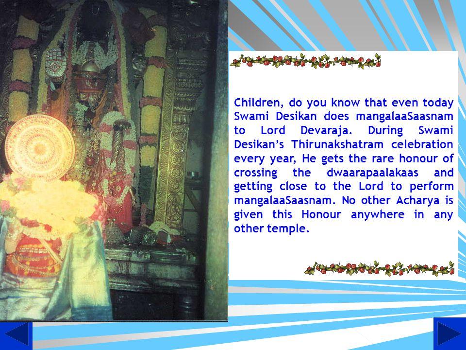 Desikan doing mangalASAsanam to Lord Varadaraja Place Kanchipuram