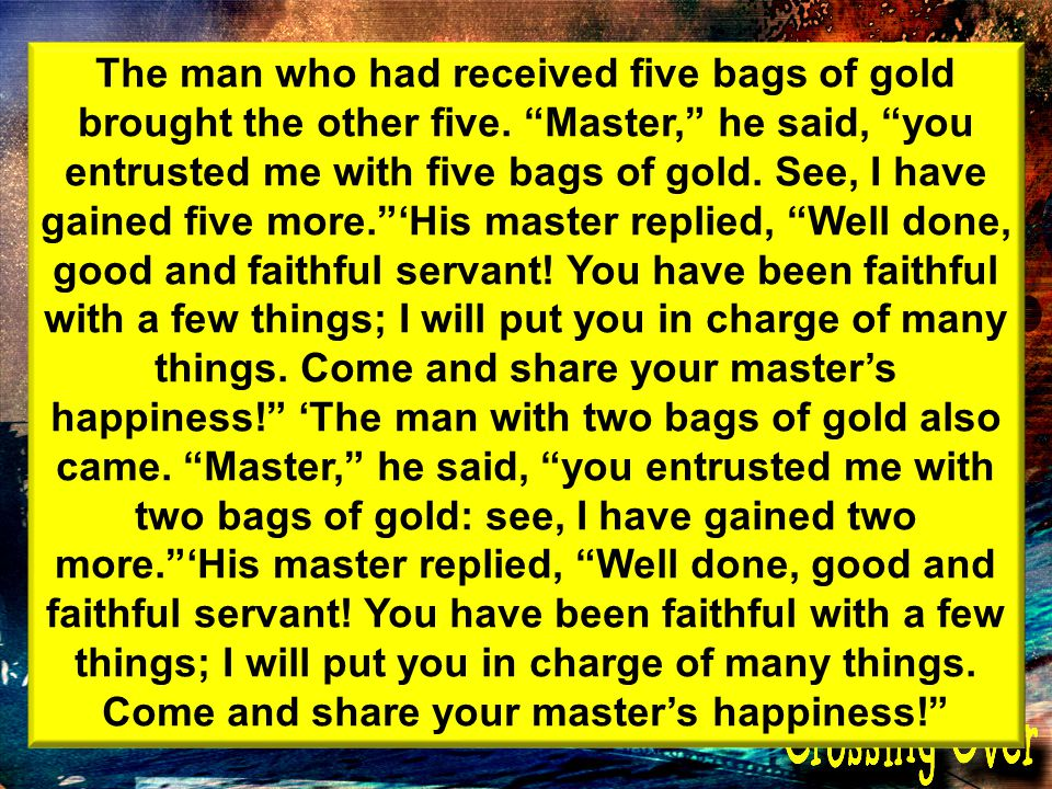 The man who had received five bags of gold brought the other five.
