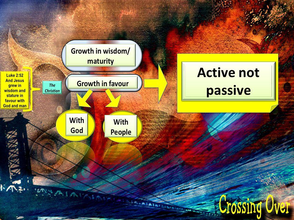 Active not passive