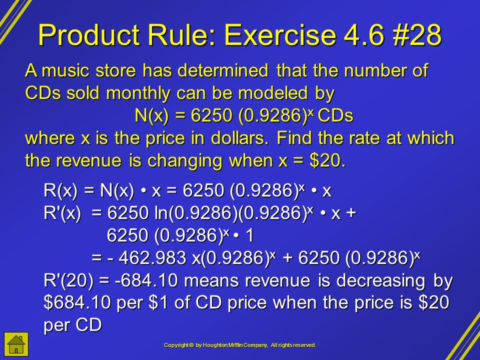 Copyright © by Houghton Mifflin Company, All rights reserved. Product Rule: Exercise 4.6 #28 A music store has determined that the number of CDs sold