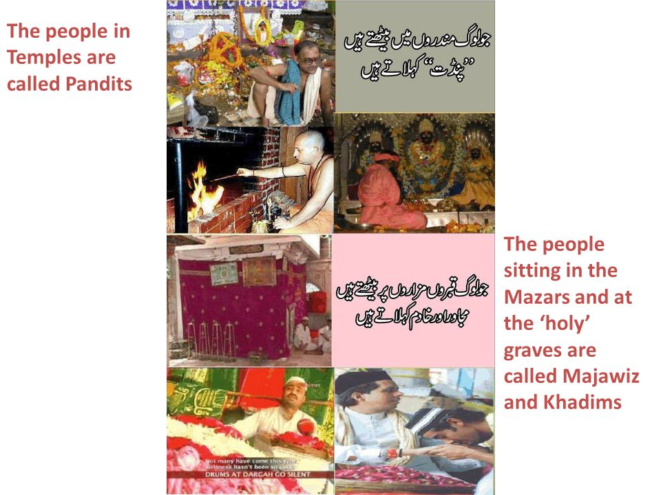The people in Temples are called Pandits The people sitting in the Mazars and at the holy graves are called Majawiz and Khadims