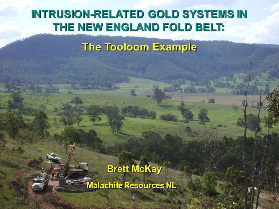 Malachite Resources NL INTRUSION-RELATED GOLD SYSTEMS IN THE NEW ENGLAND FOLD BELT: Brett McKay The Tooloom Example