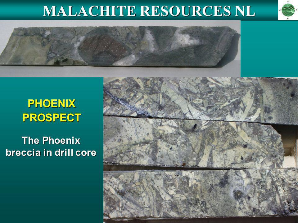 MALACHITE RESOURCES NL PHOENIX PROSPECT The Phoenix breccia in drill core