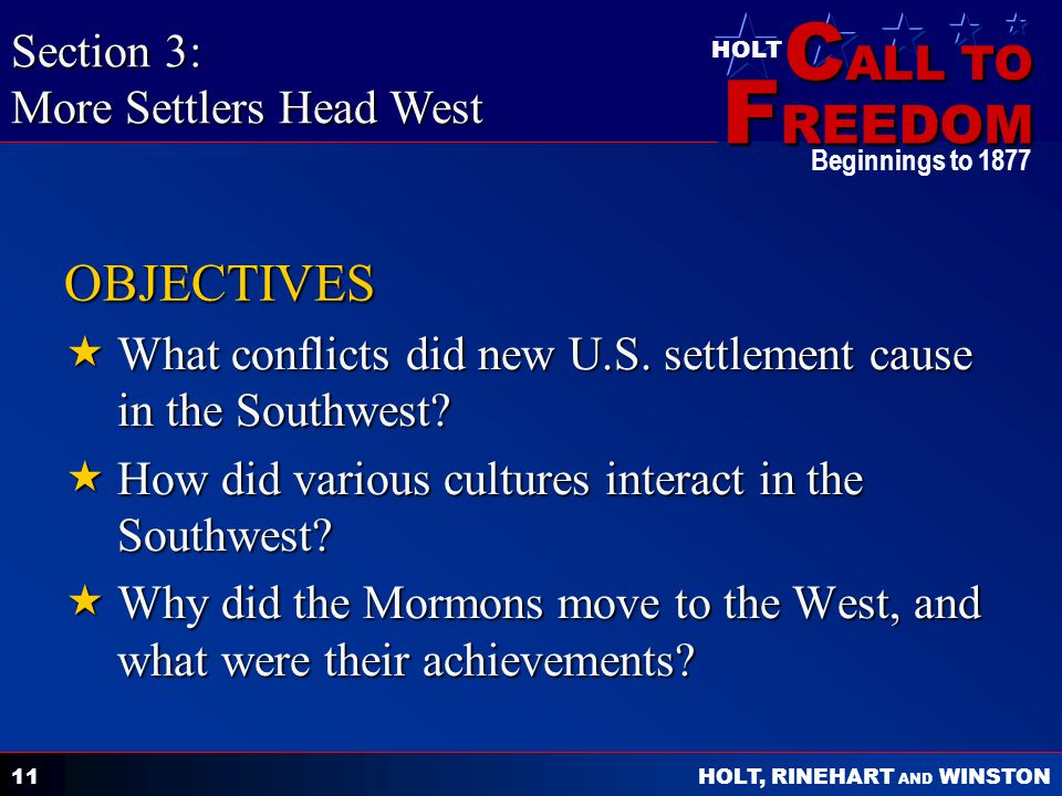 C ALL TO F REEDOM HOLT HOLT, RINEHART AND WINSTON Beginnings to OBJECTIVES What conflicts did new U.S.