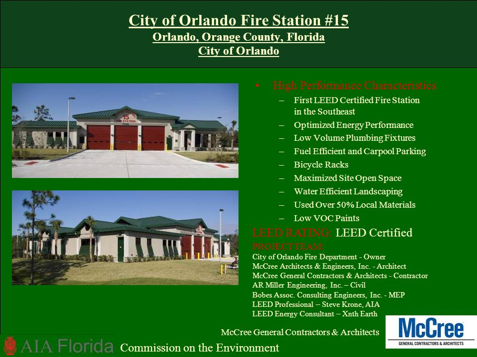 City of Orlando Fire Station #15 Orlando, Orange County, Florida City of Orlando High Performance Characteristics –First LEED Certified Fire Station i
