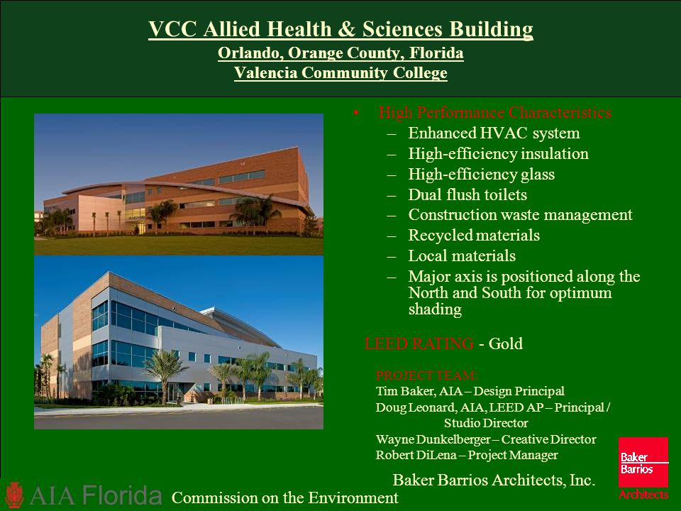 VCC Allied Health & Sciences Building Orlando, Orange County, Florida Valencia Community College High Performance Characteristics –Enhanced HVAC syste