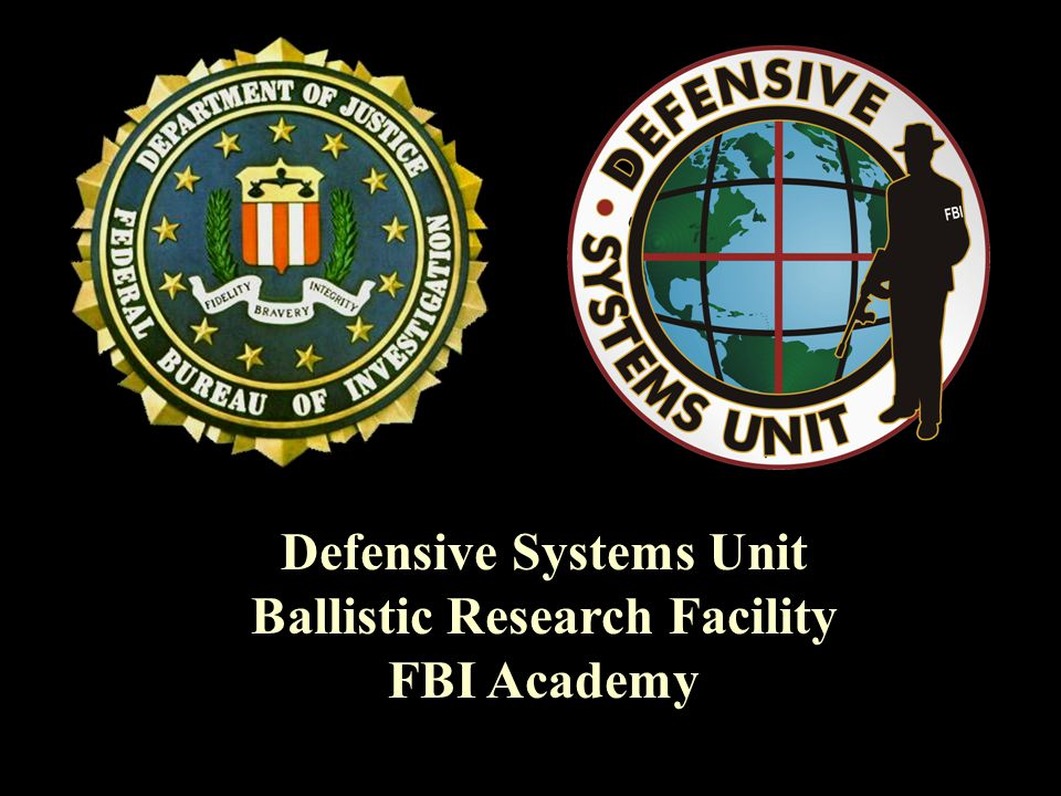 Defensive Systems Unit Ballistic Research Facility FBI Academy