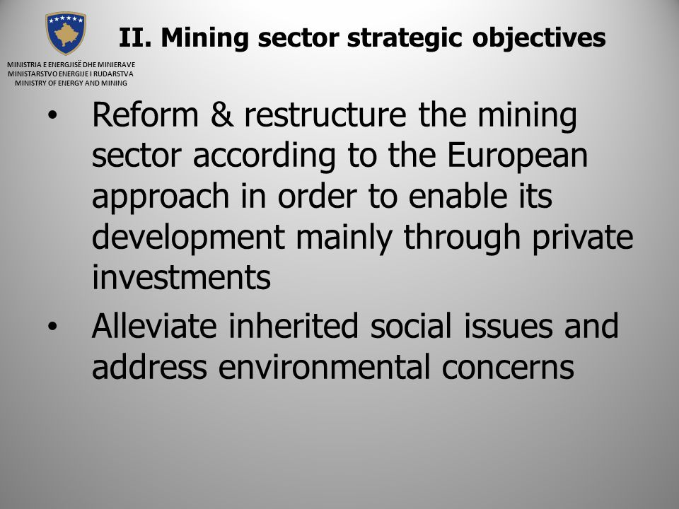 There exist three ways obtaining an exploration/exploitation license in Kosovo: a) First come, First served b) Competitive Tendering (as described in the Law of Mining and Minerals) c) Mine Development Agreement Ministry of Energy and Mining, has identified nine (9) areas or Zones of Interest that intends to launch for a competitive tendering / licensing process.