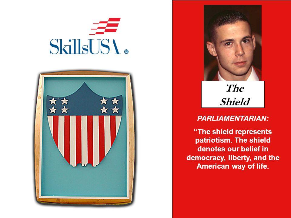 PARLIAMENTARIAN: The shield represents patriotism.