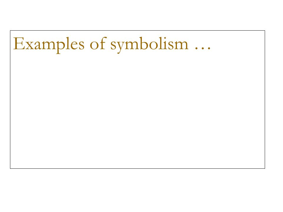 Examples of symbolism …