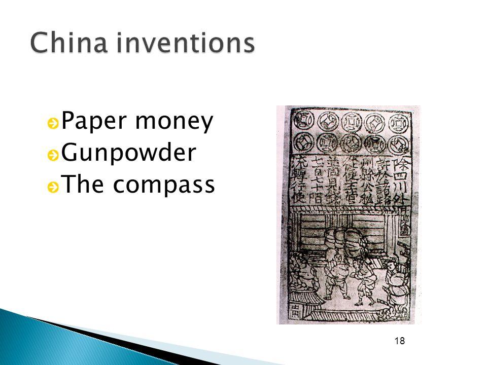 18 Paper money Gunpowder The compass