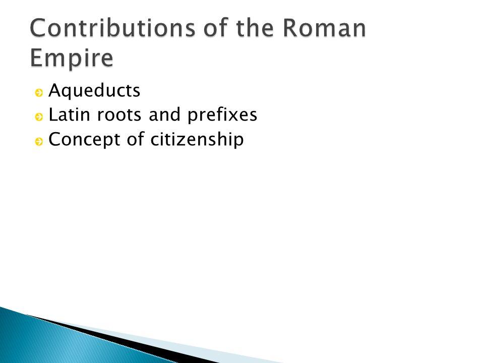 Aqueducts Latin roots and prefixes Concept of citizenship
