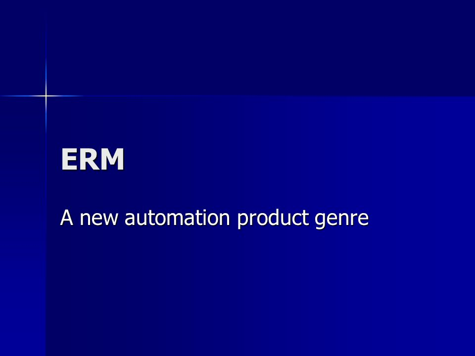 ERM A new automation product genre