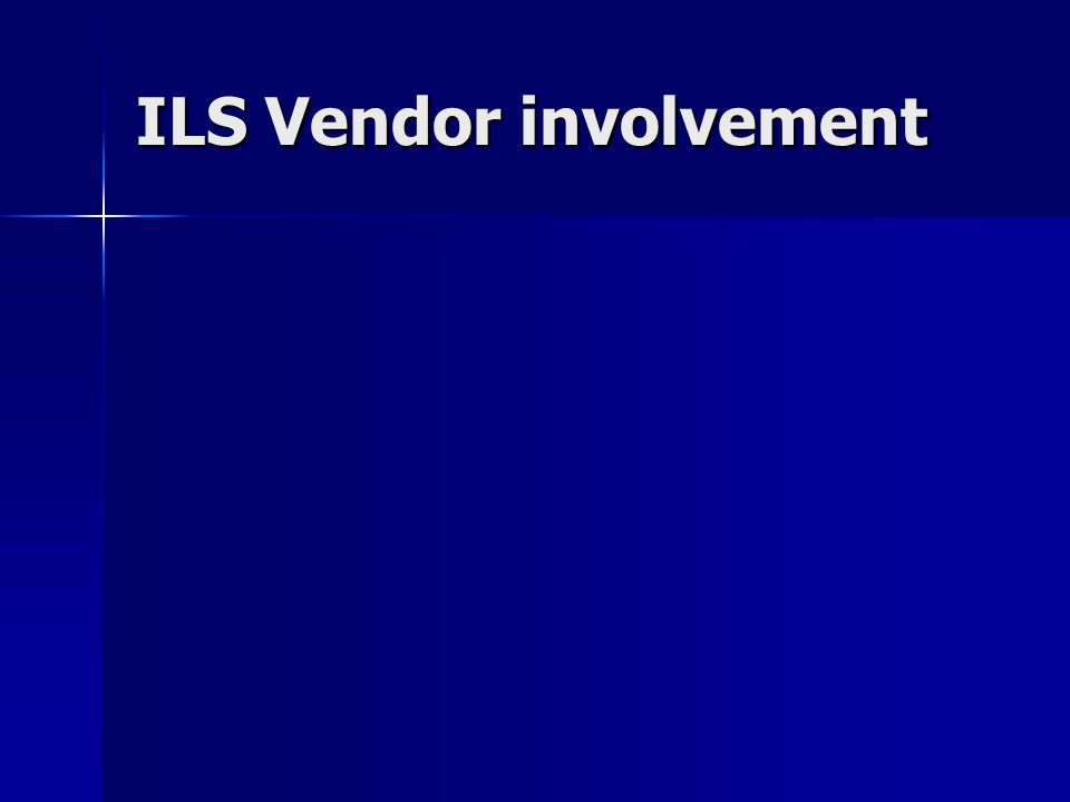 ILS Vendor involvement