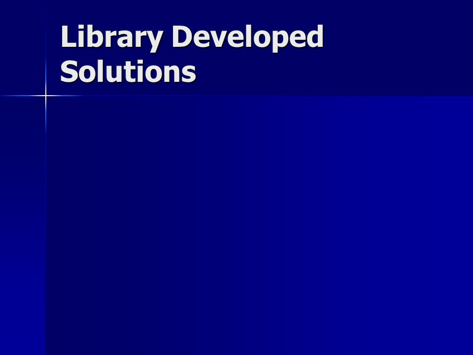 Library Developed Solutions