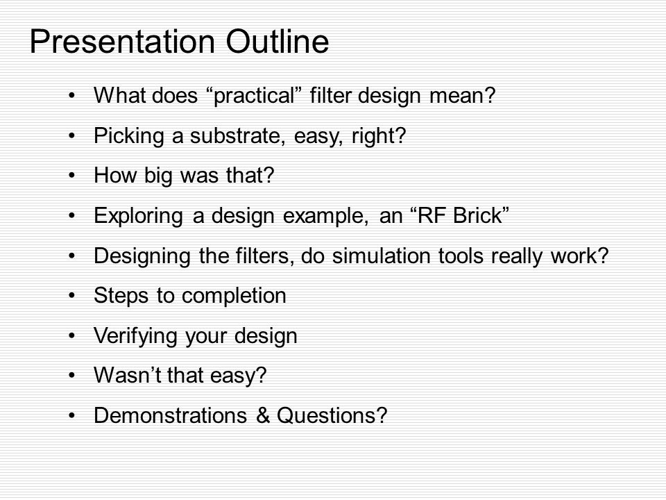 Presentation Outline What does practical filter design mean.