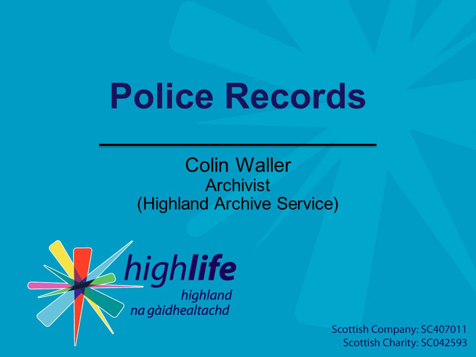 Police Records Colin Waller Archivist (Highland Archive Service)