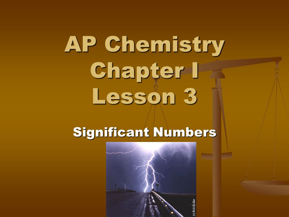 AP Chemistry Chapter I Lesson 3 Significant Numbers