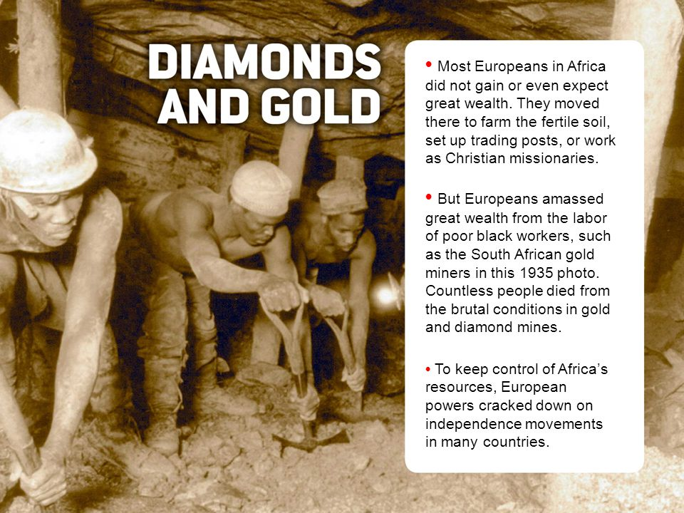 Most Europeans in Africa did not gain or even expect great wealth.