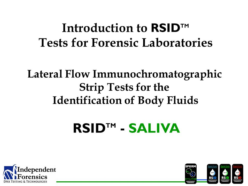 SPERM HYLITER Introduction to RSID TM Tests for Forensic Laboratories Lateral Flow Immunochromatographic Strip Tests for the Identification of Body Fl