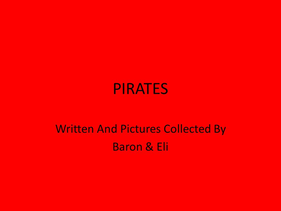 PIRATES Written And Pictures Collected By Baron & Eli