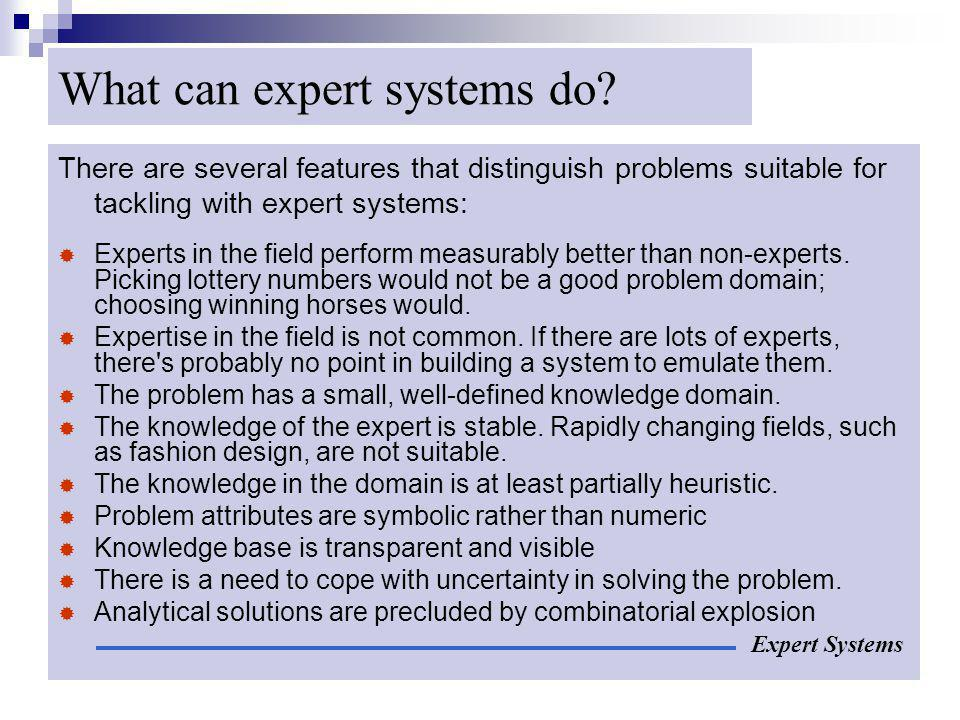 What tasks can expert systems perform.Expert Systems Design Configuring objects under constraints.