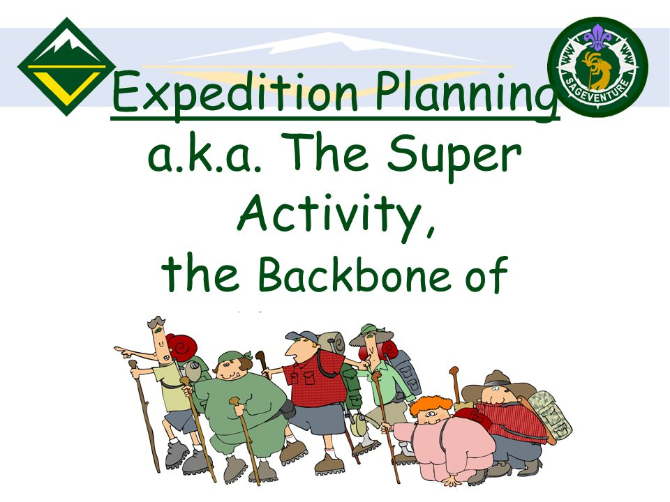Expedition Planning a.k.a. The Super Activity, the Backbone of Venturing