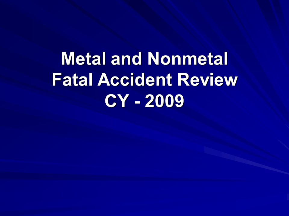 Metal and Nonmetal Fatal Accident Review CY - 2009