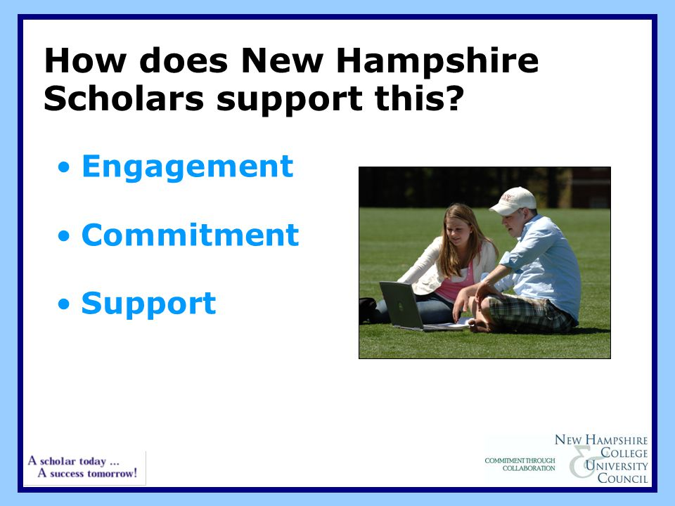 How does New Hampshire Scholars support this? Engagement Commitment Support