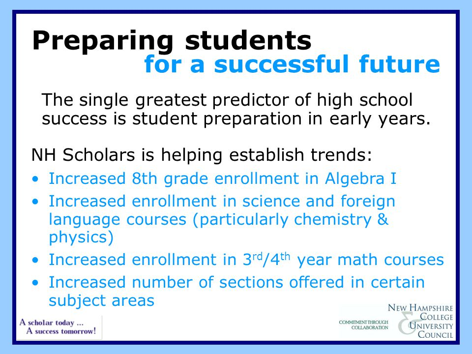 Preparing students for a successful future The single greatest predictor of high school success is student preparation in early years.