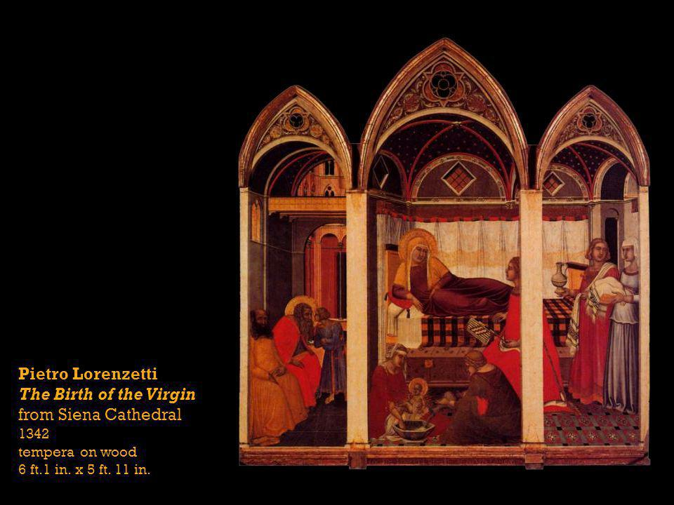 Pietro Lorenzetti The Birth of the Virgin from Siena Cathedral 1342 tempera on wood 6 ft.1 in. x 5 ft. 11 in.