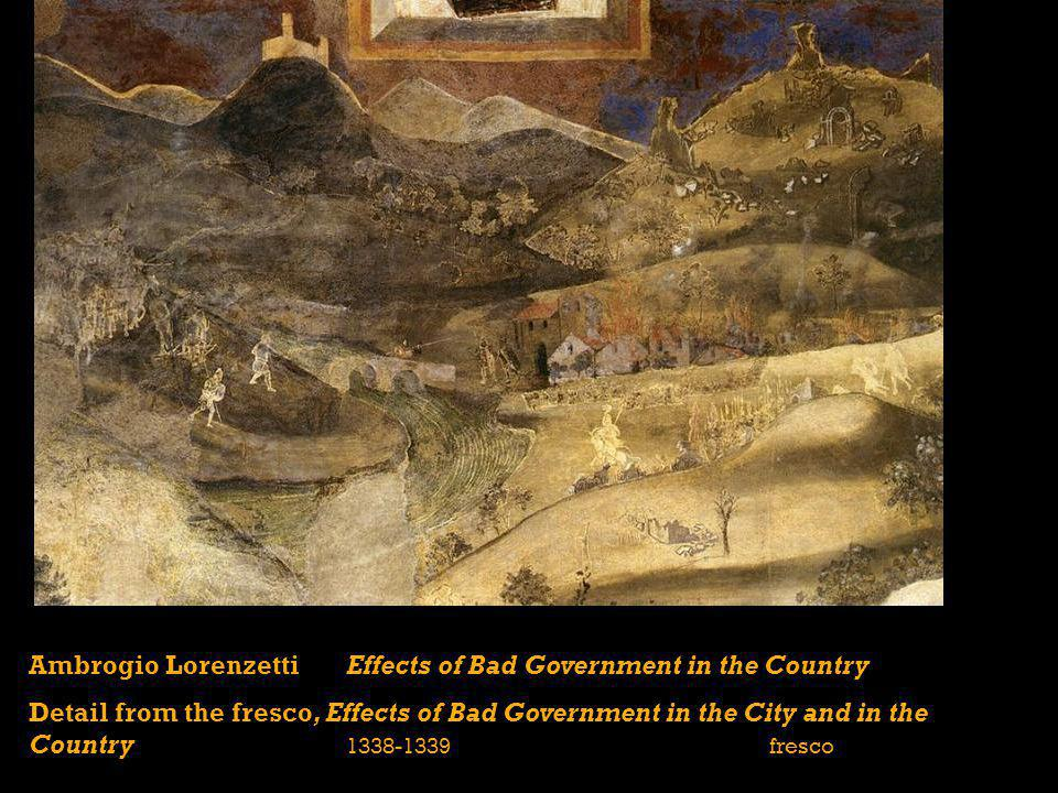 Ambrogio LorenzettiEffects of Bad Government in the Country Detail from the fresco, Effects of Bad Government in the City and in the Country 1338-1339